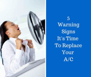 5 Signs That You Need To Replace Your AC